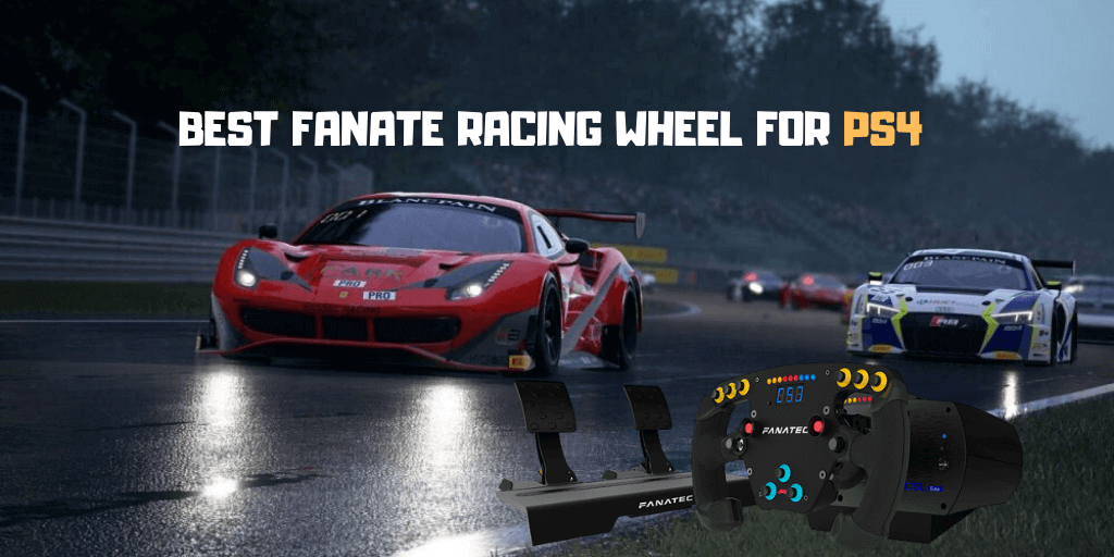Best Fanatec Racing Wheels For PS4