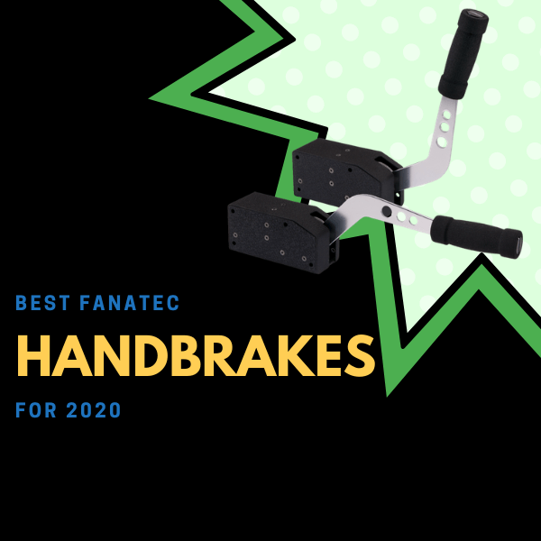 Best Fanatec Handbrakes for 2020