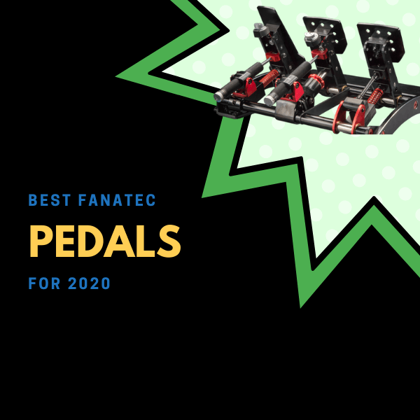 Best Fanatec Pedals For 2020