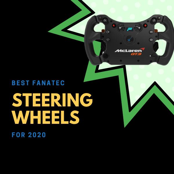 Best Fanatec Steering Wheels for 2020