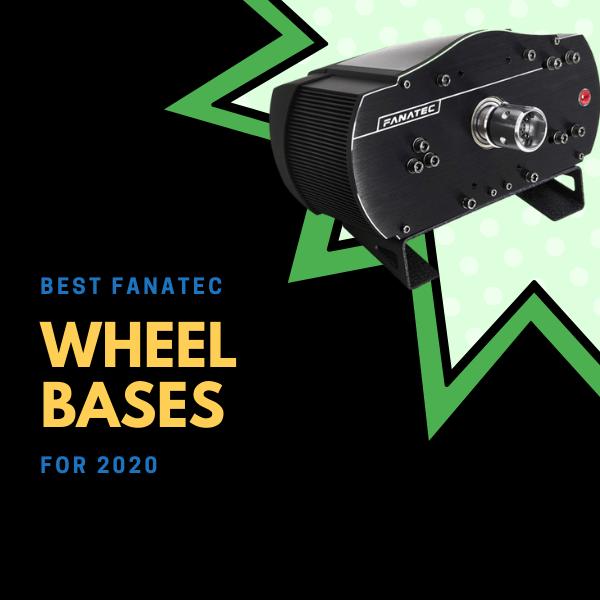 Best Fanatec Wheel Bases for 2020